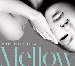 DOUBLEニューアルバム「Ballad Collection Mellow」